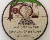In a Hole in the Ground There Lived a Hobbit... Hand Embroidered Hoop Art