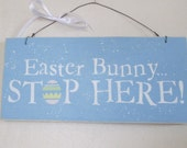 Wooden Easter Bunny Stop Here Sign - Easter Sign - Easter Decoration