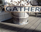 Gather Sign,41x11.5, Barnwood Gather sign, Rustic Gather Sign, Fixer Upper