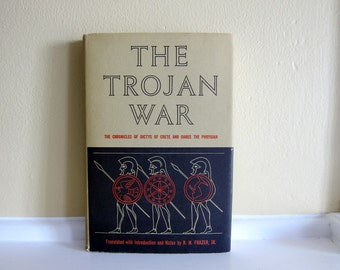 1966 The Trojan War The Chronicles Of Dictys Of Crete And Dares The Phrygian R.M. Frazer, Jr.