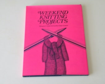 Weekend knitting projects by Margaret Hubert, Dorothy Dean Gusick. Hardcover.