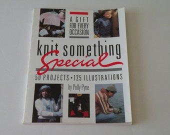 Knit Something Special: A Gift for Every Occasion by Polly Pyne