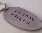 Upcycled Repurposed Spoon Keychain 'Cereal Killer'