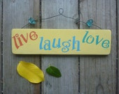 Live  Laugh  Love - Words of Wisdom - Handmade and Hand Painted Recycled Wood Sign with Glass Detail