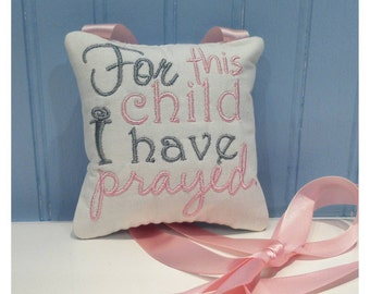 For This Child I Have Prayed - Embroidered Hanging Pillow