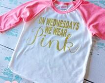 "Girls ""On Wednesdays We Wear Pink"" Pink and Gold Raglan Shirt"