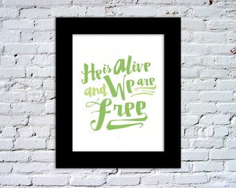 He is Alive and We are Free Color Print