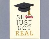 GRAD SH%T Just Got REAL - Cap - Tassel - Graduation - Graduation Card - Congratulation - Just Got Real - Congrats Grad - Mature - Item# C032