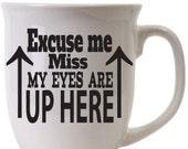 BEARD - Excuse me Miss my eyes are up here Beard Coffee Tea Hot Chocolate Mug- mug Dad Son Grandfather Husband Best Beard Gift Kitchen