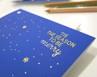 Tis the Season to be Merry!  / Gold Foil Printed Card