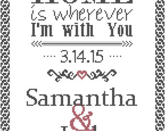 Modern Wedding Cross Stitch Pattern Home is Wherever Im with You