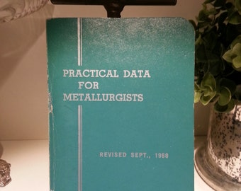 1970 Practical Data for Metallurgists eigth edition by The Timkin Company