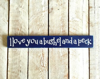 I Love You A Bushel and a Peck Sign Ready to Ship