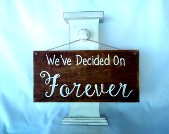 Rustic Engagement/Wedding Photography Props-We've Decided On Forever Wedding Sign, wedding decor- Ships Quickly
