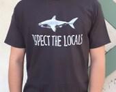 SALE! Shark T-shirt, Respect the Locals Shark Men's Tee Shirt, for the shark lover/Tar color/ Cotton, preshrunk, FREE SHIPPING