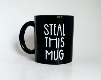 Steal This Mug, Mother's Day, Father's Day, Under 25, Woodstock Andy Hoffman Quote Coffee Tea Mug, 12 oz Black, Dishwasher Safe