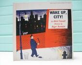 Wake Up City! Childrens Book by Alvin Tresselt 1957 Hardcover Midcentury Kitsch Ephemera 50s Big City Life Child's Illustrations Storytime