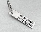 Not My Circus Not My Monkeys Hand Stamped Keyring - Customizable