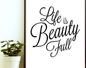 Life Is Beauty Full - Typography Art - Typography Quote - Typography Wall Art -Typographic Art - Typographic Print Quote - Dorm Room Decor