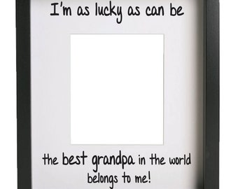 I'm as lucky as can be the best grandpa in the world belongs to me--vinyl decal- grandpa, fathers day, gift