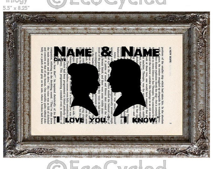 Princess Leia Han Solo Star Wars Silhouette I Love You I Know w/ Names & Date  Vintage Upcycled Dictionary Art Print Wedding Anniversary