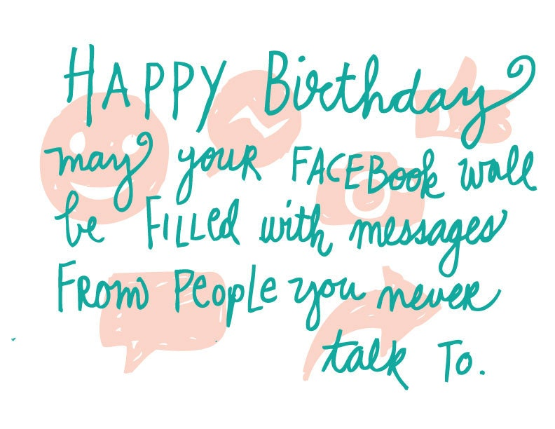 Happy Birthday...may Your Facebook Wall Be Filled With
