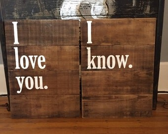 I love you. I know. Two piece sign set.