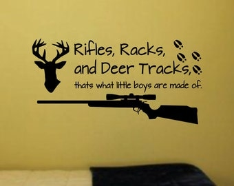 Rifles Racks And Deer Tracks That's What Little Boys Are Made Of Vinyl Wall Decal Sticker Decor Words Hunting Deer Gun