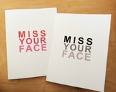 Valentines Card - Missing you Card - Friendship Greeting Card - Miss Your Face
