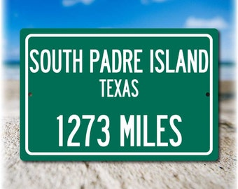 Personalized Highway Distance Sign To: South Padre Island, Texas