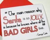 Funny Holiday Card - Naughty Christmas Greeting - Humorous George Carlin Quote - Single Blank - Jolly Santa Bad Girls - Free Shipping GCN101