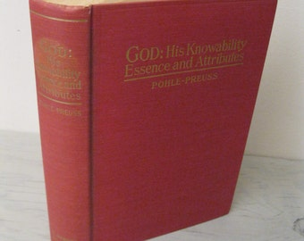 Vintage Religious Book - God: His Knowability, Essence, and Attributes; A Dogmatic Treatise - 1952 - Catholic Bible Study