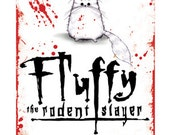 Fluffy! The Rodent Slayer funny and cheeky card