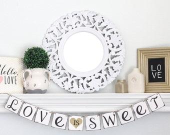 Love is Sweet Banner – Wedding Sign – Engagement photo prop – Wedding decoration – Bridal shower Decor – garland – Wedding Bunting
