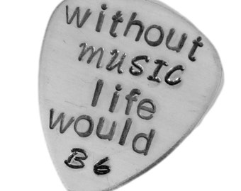 Life without music would be flat - PLAY READY guitar pick - Hand Stamped