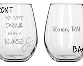 Personalized Be Safe Drink With A Nurse Glass Sand Etched