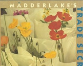 Madderlake's Trade Secrets: Finding and Arranging Flowers Naturally by Tom Pritchard and Billy Jarecki, Vintage Books, Flower Lovers How-To