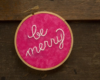 Be Merry Christmas Embroidery Hoop Art, Holiday Decoration Christmas Decor, Bright Pink Magenta, Christmas Ornament, Stitched Fiber Art