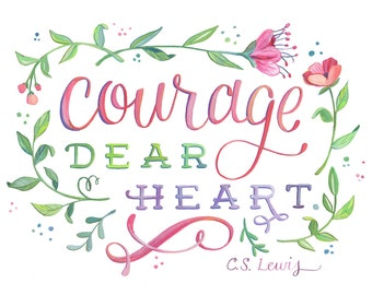 Courage Dear Heart - C.S. Lewis Quote - 8 x 10 Art Print - Lettering