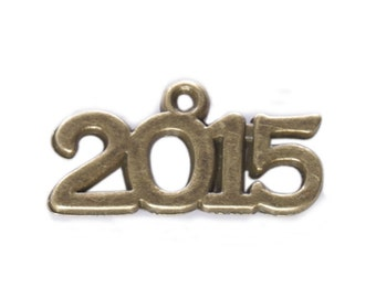 10 pieces - 2015 year charm pendant - Class of 2015 charm - Bronze, Gold, Silver - RTS - Ready to ship - Free shipping