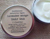 VEGAN-Lavender Mango Hair Wax- made with mango butter- style your hair without chemicals-for men and women-2oz.