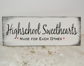 Highschool Sweethearts, Young Love, First Love, True Love, wood sign gift or boyfriend girlfriend, photo prop engagement,