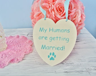 Light Blue Dog Sign, my humans are getting married, wedding sign, heart, dog paw, aqua wedding, turquoise photo prop, cute, engagement