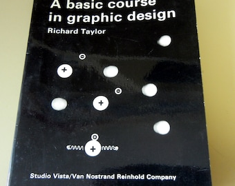 A Basic Course in Graphic Design by Richard Taylor - vintage art, instructional book