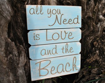 All you need is Love and the Beach - Beach Cottage Sign, Handmade With Love For Your Home or Wedding .
