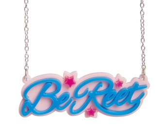 Be Reet necklace - laser cut acrylic