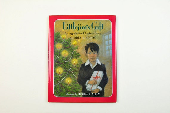 Littlejim's Gift: An Appalachian Christmas Story, Gloria Houston, First Impression