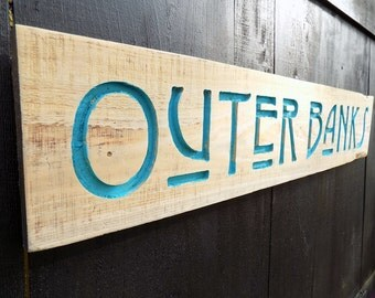 Carved Outer Banks Sign - Carved, Painted and Distressed  Wall Decor North Carolina Nags Head Kitty Hawk Corolla Duck Hatteras Wanchese NC