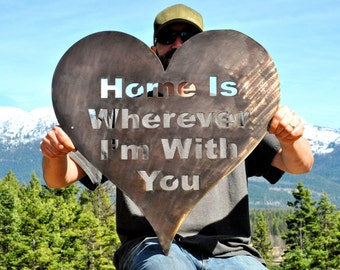 Home Is Wherever I'm With You, Travel, Rustic Art, Wall Phrases, Heart, Metal Sign