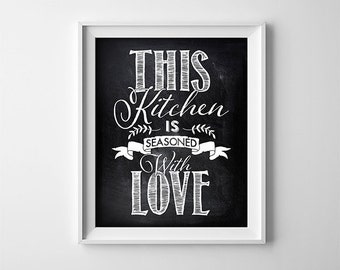 Kitchen Art PRINTABLE - This kitchen is seasoned with love - Chalkboard style - Black and White - Housewarming Gift - Apartment Art- SKU:561